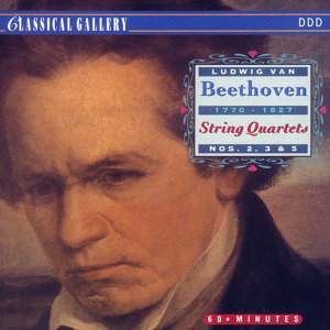 Beethoven: String Quartets Nos. 2, 3 & 5