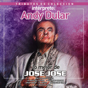 Tributos de Colección / Lo Mejor de José José