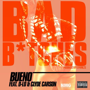 Bad B*tches (feat. D-Lo & Clyde Carson)