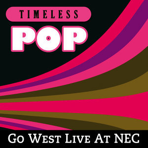 Timeless Pop: Go West Live At NEC