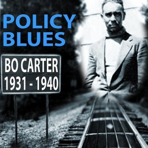 Policy Blues: Bo Carter 1931 - 1940
