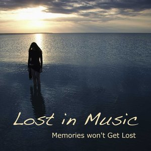 Lost in Music: Solo Piano Music for Relaxation, Meditation, Atmosphere, Old Music Memories won't Get Lost and Music Piano Soundscapes