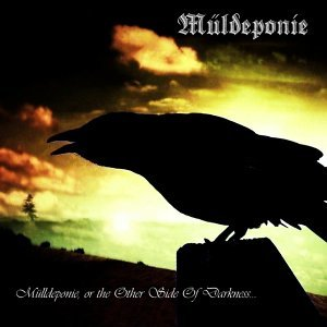 Mülldeponie, or the Other Side of Darkness​.​.​.