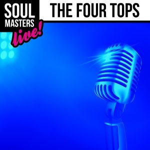 Soul Masters: The Four Tops - Live