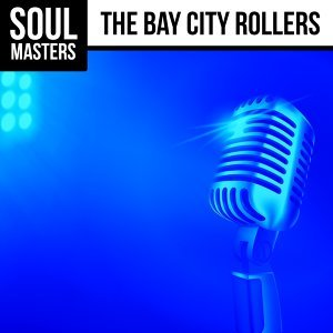 Soul Masters: The Bay City Rollers