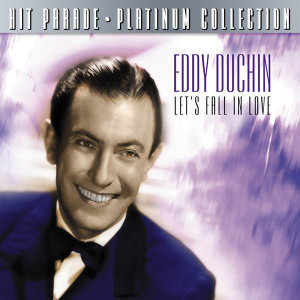 Hit Parade Platinum Collection Eddy Duchin Let's Fall In Love