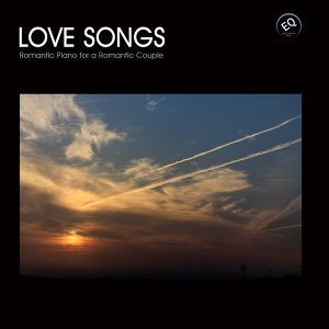 Love Songs - Most Romantic Songs on the Piano, Romantic Piano for a Romantic Couple. Romantic Piano Songs for Lovers