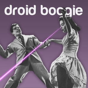 Droid Boogie