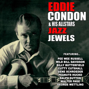Eddie Condons and His All Stars Jazz Jewels