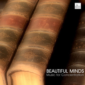 Beautiful Minds - Best Study Music, Music for Studying, Music for Concentration and Better Learning