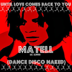 Until Love Comes Back to You - Dance Disco Naked