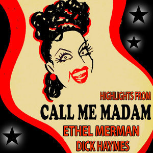 "Highlights from ""Call Me Madam"""