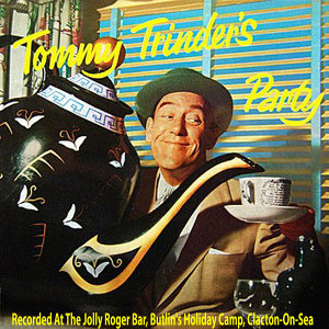 Tommy Trinders Party: Recorded at the Jolly Roger Bar, Butlin's Holiday Camp, Clacton-On-Sea