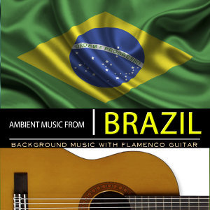 Ambient Music from Brazil. Background Music with Flamenco Guitar