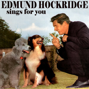 Edmund Hockridge Sings for You