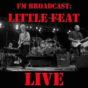FM Broadcast Little Feat Live