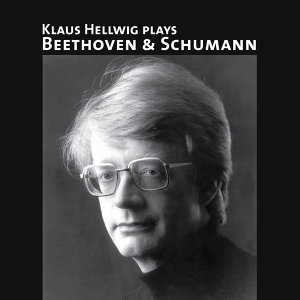 Klaus Hellwig Plays Beethoven & Schumann