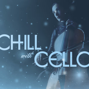 Chill with Cello
