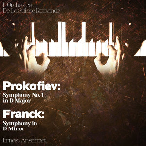Prokofiev: Symphony No. 1 in D Major - Franck: Symphony in D Minor