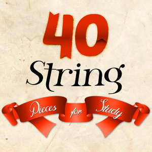 40 String Pieces for Study