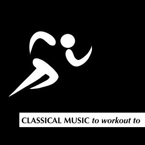 Classical Music to Workout To