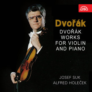 Dvořák: Works for Violin and Piano