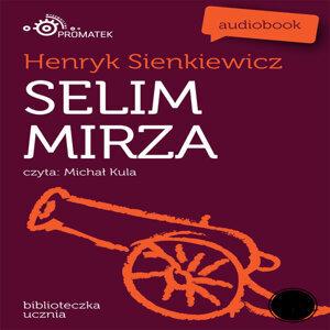 Henryk Sienkiewicz: Selim Mirza