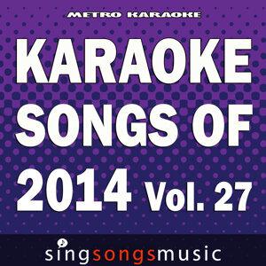 Karaoke Songs of 2014, Vol. 27
