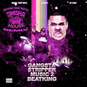 "Gangsta Stripper Music 2: DJ Michael ""5000"" Watts Swishahouse Remix"