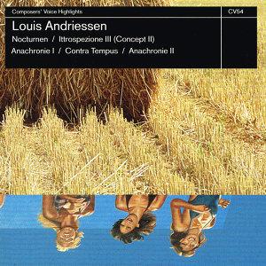 Andriessen: Nocturnen,  Ittrospezione III, Anachronie, Conta Tempus & Anachronie II