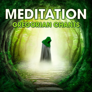Meditation - Gregorian Chants