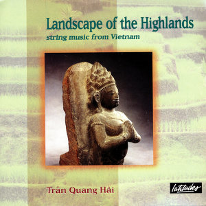 Landscape Of The Highlands: String Music From Vietnam