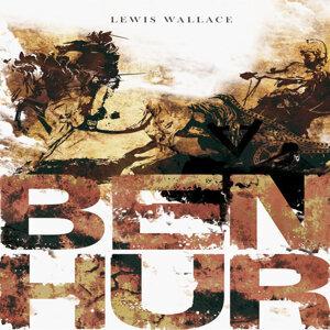 Lewis Wallace: Ben Hur