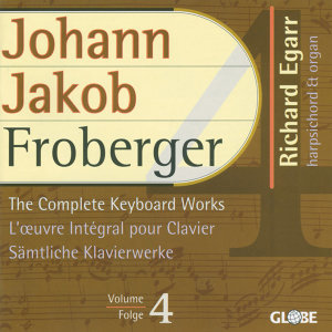 Froberger: The Complete Keyboard Works, Vol. 4
