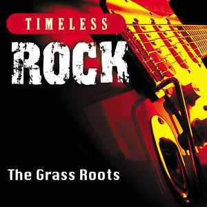 Timeless Rock: The Grass Roots