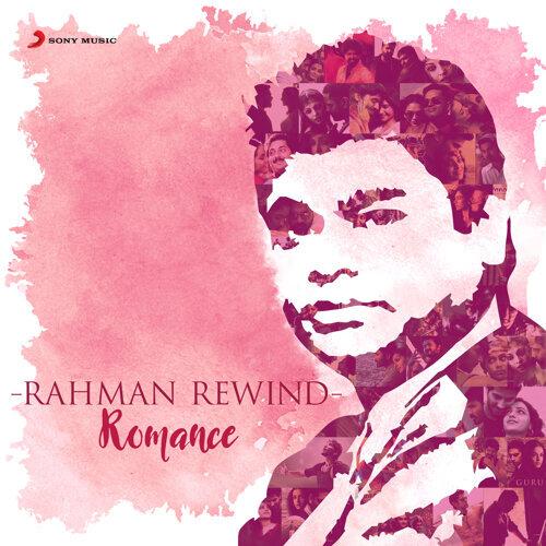 Rahman Rewind: Romance