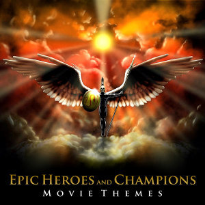 Epic Heroes and Champions Movie Themes