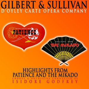 Gilbert and Sullivan: Highlights from Patience and the Mikado
