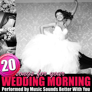 20 Songs for Your Wedding Morning