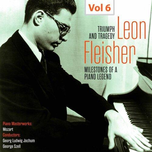 Milestones of a Piano Legend: Leon Fleisher, Vol. 6