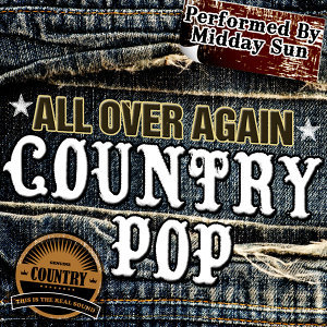 All over Again: Country Pop