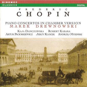 Chopin: Piano Concertos in Chamber Version