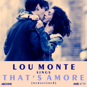 Lou Monte Sings That's Amore (Remastered)