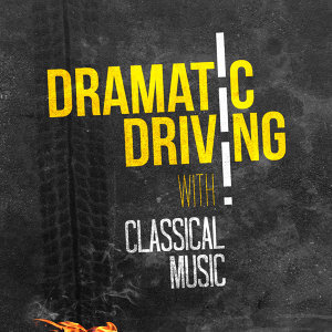 Dramatic Driving with Classical Music
