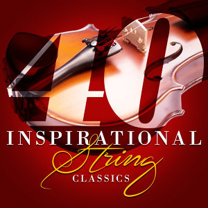 40 Inspirational String Classics