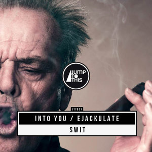 Into You / Ejackulate EP
