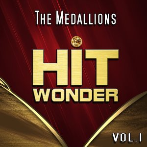 Hit Wonder: The Medallions, Vol. 1