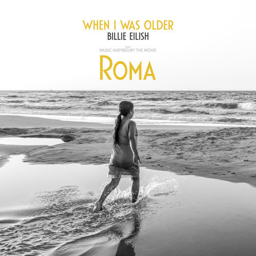 WHEN I WAS OLDER - Music Inspired By The Film ROMA