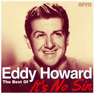 It's No Sin - The Best Of Eddy Howard