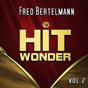Hit Wonder: Fred Bertelmann, Vol. 2